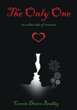 Click for more detail about The Only One: An Urban Tale of Romance by Connie Bradley