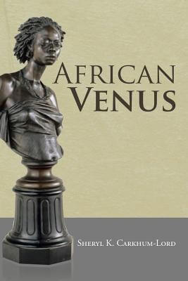Click for more detail about African Venus by Sheryl K. Carkhum-Lord