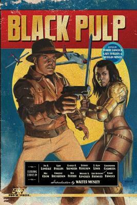 Click for more detail about Black Pulp by Walter Mosley, Christopher Chambers, Michael Gonzales, Gar Anthony Haywood, Ron Fortier, Joe R. Lansdale, Gary Phillips, Mel Odom, Tommy Hancock, D. Alan Lewis, Derrick Ferguson and Kimberly Richardso