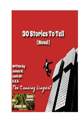 Click for more detail about 30 Stories To Tell by James W. Lewis