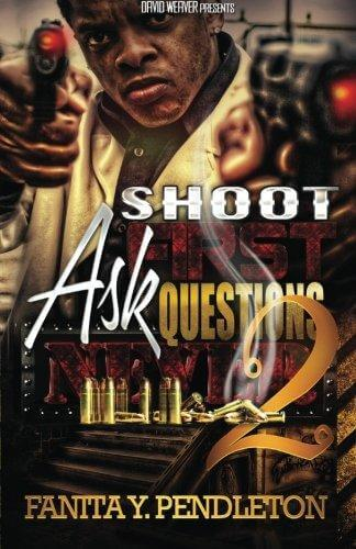 Click for more detail about Shoot First Ask Questions Never Part 2 by Fanita Pendleton