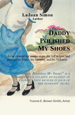 Click for more detail about Daddy Polished My Shoes by LaJuan Simon