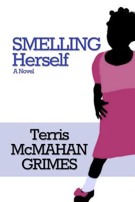 Click for more detail about Smelling Herself: A Novel by Terris McMahan Grimes