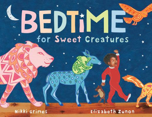 Click for more detail about Bedtime for Sweet Creatures by Nikki Grimes