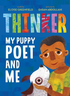 Click for more detail about Thinker: My Puppy Poet and Me by Eloise Greenfield