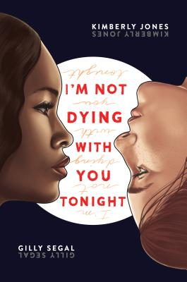 Click for more detail about I'm Not Dying with You Tonight by Gilly Segal and Kimberly Jones