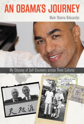 Click for a larger image of An Obama's Journey: My Odyssey Of Self-Discovery Across Three Cultures
