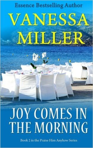 Click for more detail about Joy Comes In The Morning (Praise Him Anyhow) by Vanessa Miller