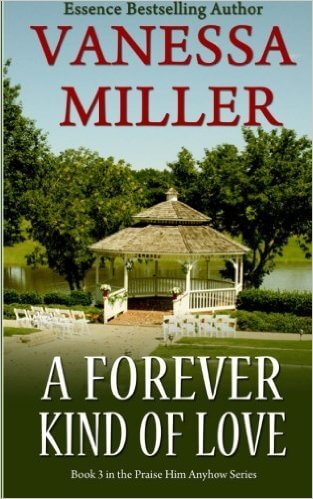 Click for more detail about A Forever Kind of Love (Praise Him Anyhow Series) by Vanessa Miller