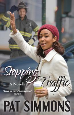 Click for more detail about Stopping Traffic (Love at The Crossroads) (Volume 1) by Pat Simmons