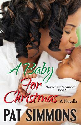 Click for more detail about A Baby for Christmas (Love at The Crossroads) (Volume 2) by Pat Simmons