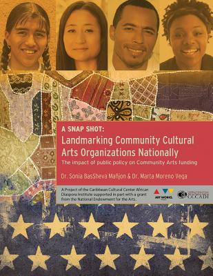 Click for more detail about A Snap Shot-Landmarking Community Cultural Arts Organizations Nationally: The Impact of Public Policy on Community Arts Funding by Sonia Manjon and Marta Moreno Vega