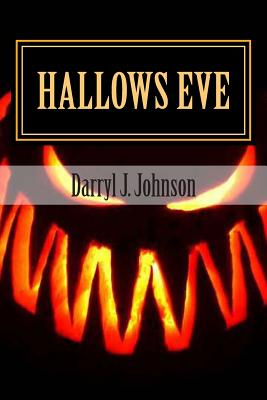 Click for more detail about Hallows Eve by Darryl J. Johnson