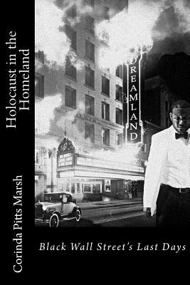 Book Cover Holocaust in the Homeland: Black Wall Street's Last Days by Corinda Pitts Marsh