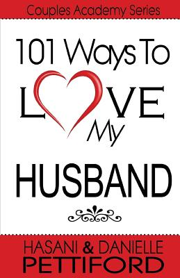 Click for more detail about 101 Ways To Love My Husband by Hasani Pettiford