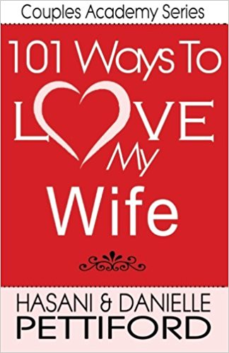 Click for more detail about 101 Ways To Love My Wife by Hasani Pettiford