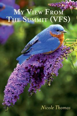 Book cover of My View From The Summit (Vfs) by Nicole Thomas