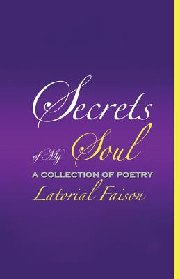 Click for more detail about Secrets of My Soul by Latorial Faison