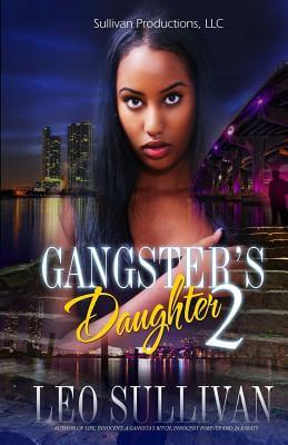 Click for more detail about A Gangster's Daughter 2 by Leo Sullivan