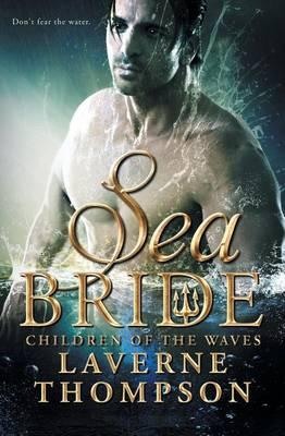 Click for more detail about Sea Bride: Children of the Waves (Book 1) by LaVerne Thompson