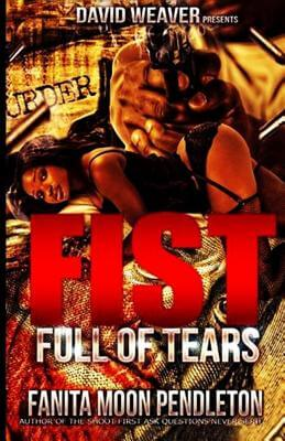 Click for more detail about Fist Full Of Tears (Volume 1) by Fanita Pendleton