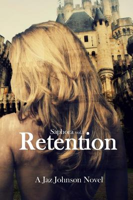 Click for more detail about Saphora: Retention (Volume 1) by Jaz Johnson