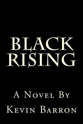 Click for more detail about Black Rising by Kevin Barron