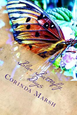 Book Cover Blue Butterfly Days: Dreams and Regrets by Corinda Pitts Marsh
