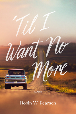 Click for more detail about 'Til I Want No More by Robin W. Pearson