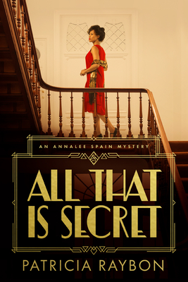 Click for more detail about All That Is Secret by Patricia Raybon