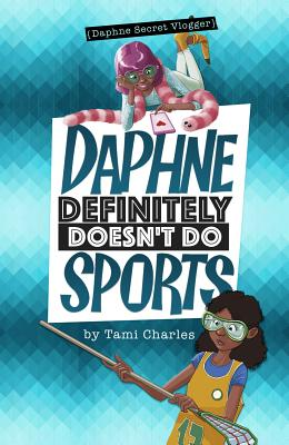 Click for more detail about Daphne Definitely Doesn't Do Sports by Tami Charles