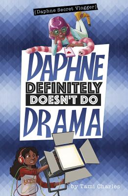 Click for more detail about Daphne Definitely Doesn't Do Drama by Tami Charles
