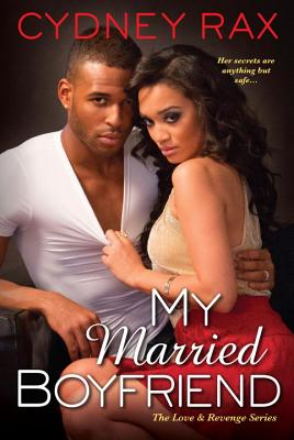 Click for more detail about My Married Boyfriend (Love & Revenge) by Cydney Rax