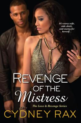 Click for more detail about Revenge of the Mistress by Cydney Rax
