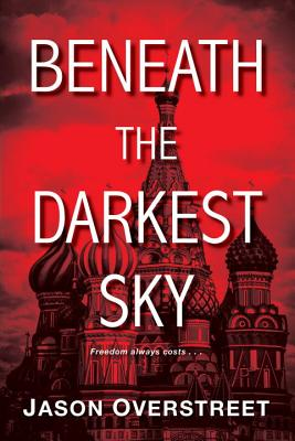 Click for more detail about Beneath the Darkest Sky by Jason Overstreet