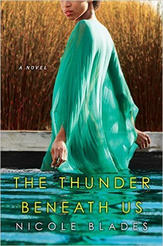 Book Cover The Thunder Beneath Us by Nicole Blades