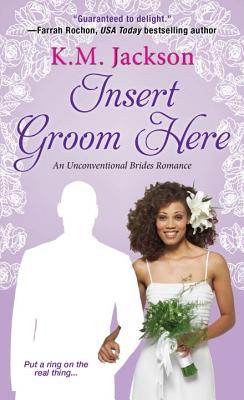 Click for more detail about Insert Groom Here by K.M. Jackson