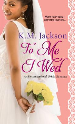 Click for more detail about To Me I Wed by K.M. Jackson