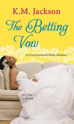 Click for more detail about The Betting Vow by K.M. Jackson