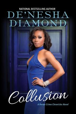 Click for more detail about Collusion by De'nesha Diamond