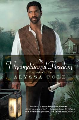 Click for more detail about An Unconditional Freedom (The Loyal League) by Alyssa Cole