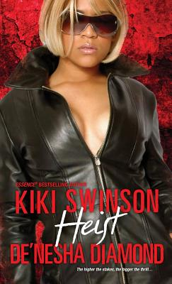 Click for more detail about Heist by Kiki Swinson and De'nesha Diamond