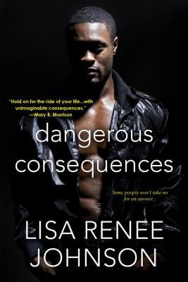 Click for more detail about Dangerous Consequences by Lisa Renee Johnson