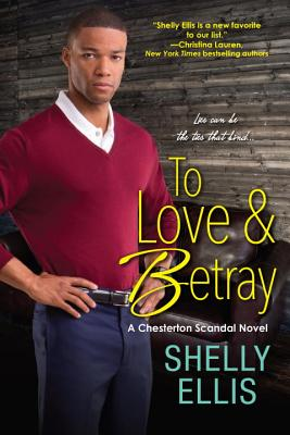 Click for more detail about To Love & Betray (A Chesterton Scandal Novel) by Shelly Ellis