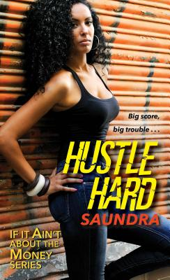 Click for more detail about Hustle Hard by Saundra