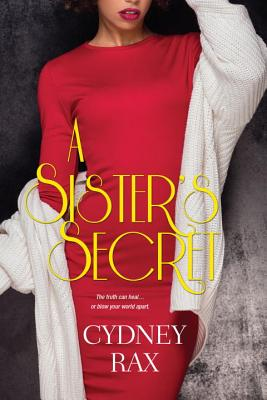 Click for more detail about A Sister's Secret (The Reeves Sisters) by Cydney Rax