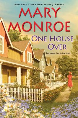 Click for more detail about One House Over: Two Homes. One Lie That Binds by Mary Monroe