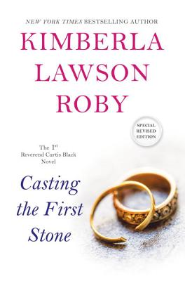 Click for more detail about Casting the First Stone (Special Edition, 1st Curtis Black Novel) by Kimberla Lawson Roby
