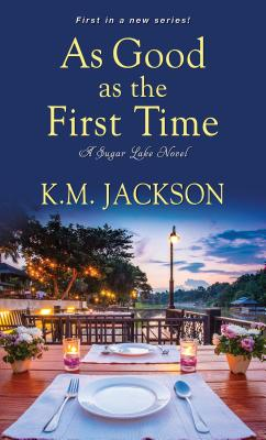 Click for more detail about As Good as the First Time (Sugar Lake) by K.M. Jackson