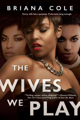 Click for more detail about The Wives We Play by Briana Cole